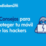 5 consejos para proteger tu móvil de los hackers